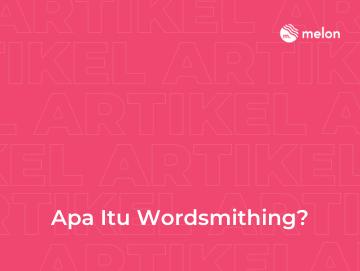 Apa Itu Wordsmithing?