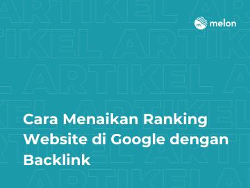 Cara Menaikan Ranking Website di Google dengan Backlink
