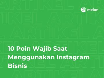 10 Poin Wajib Saat Menggunakan Instagram Bisnis