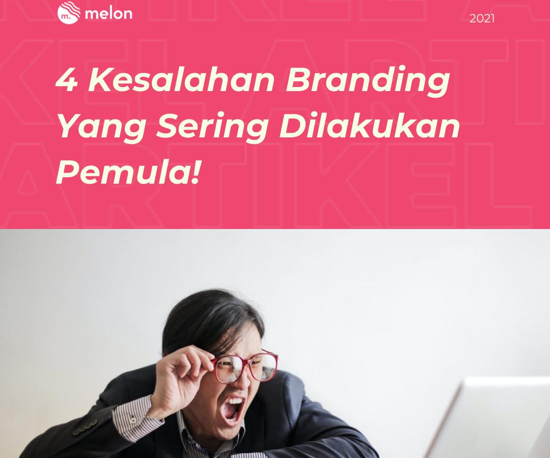 4 Kesalahan Branding Yang Sering Dilakukan