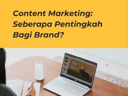 Content Marketing: Seberapa Pentingkah Bagi Brand?