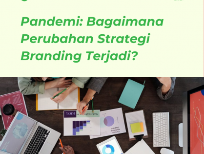 Pandemi: Bagaimana Perubahan Strategi Branding Terjadi?